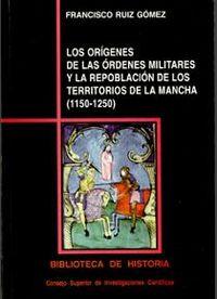 Origenes de las ordenes militares y la repoblacion de los te