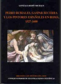 Pedro rubiales, gaspar becerra y los pintores españoles en r
