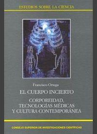 Cuerpo incierto. corporeidad, tecnologias medicas y cultura