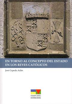 En torno al concepto del estado en los reyes catolicos