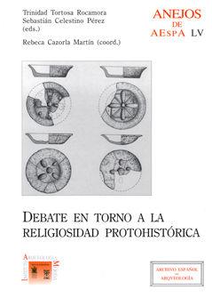 Debate en torno a la religiosidad protohistorica