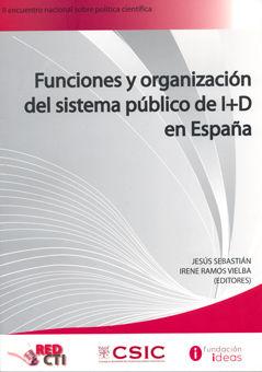 Funciones y organizacion sistema publico de i+d en españa