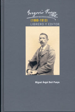Gregorio pueyo 1860-1913 librero y editor