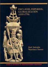 Esclavos, imperios, globalizacion (1555-1778)