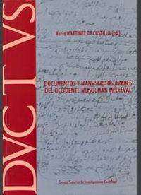 Documentos y manuscritos arabes del occidente musulman medie