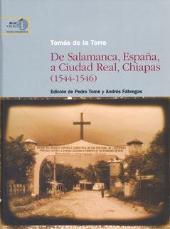 De salamanca españa a ciudad real chiapas 1544-1546