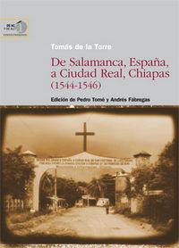 De salamanca, españa, a ciudad real, chiapas (1544-1546)