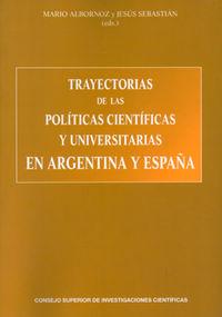 Trayectorias de las politicas cientificas y universitarias e