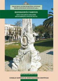 Regenerar españa y marruecos. ciencia y educacion en las rel