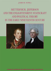 Metternich, jefferson and the enlightenment: statecraft and