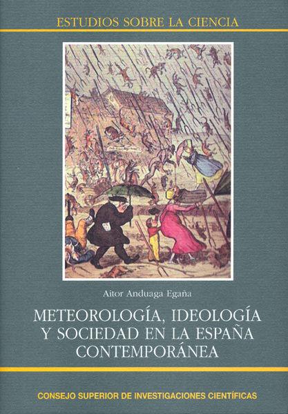 Meteorologia ideologica y socidedad en la españa contempora