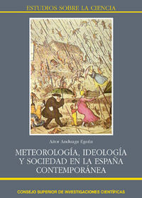 Meteorologia, ideologia y sociedad en la españa contemporane