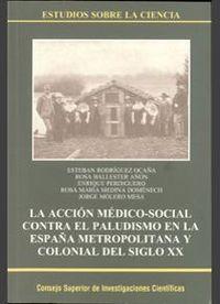Accion medico-social contra el paludismo en la españa metrop