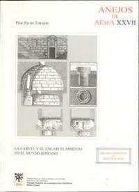 Carcel y el encarcelamiento en el mundo romano,la
