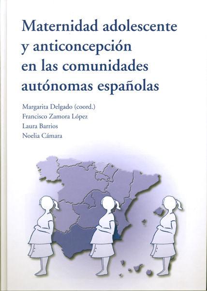 Maternidad adolescente y anticoncepcion comunidades autonom