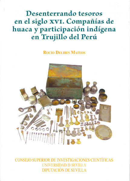 Desenterrando tesoros siglo xvi compañias de huaca particip