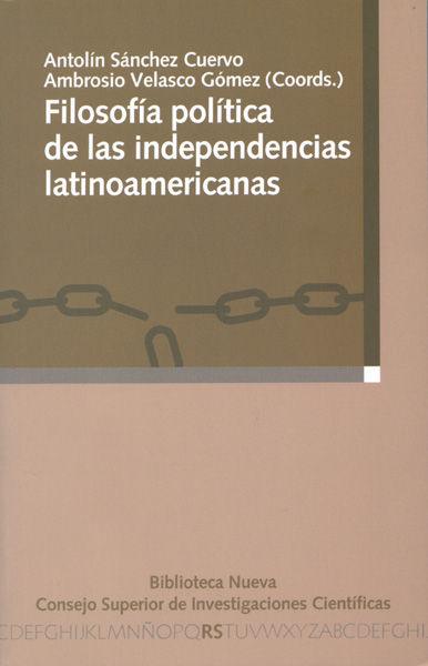 Filosofia politica independencias latinoamericanas