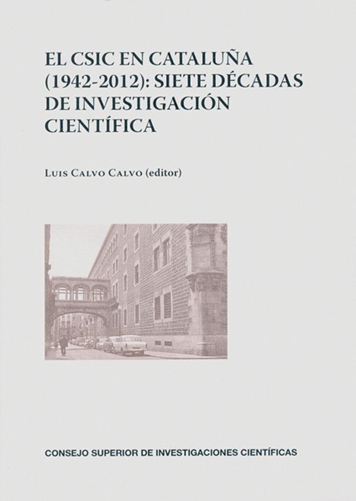 Csic en cataluña 1942-2012 siete decadas investigacion cien