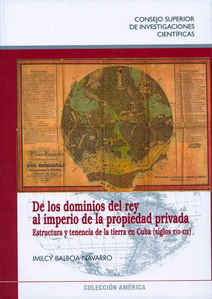 De los dominios del rey al imperio de la propiedad privada