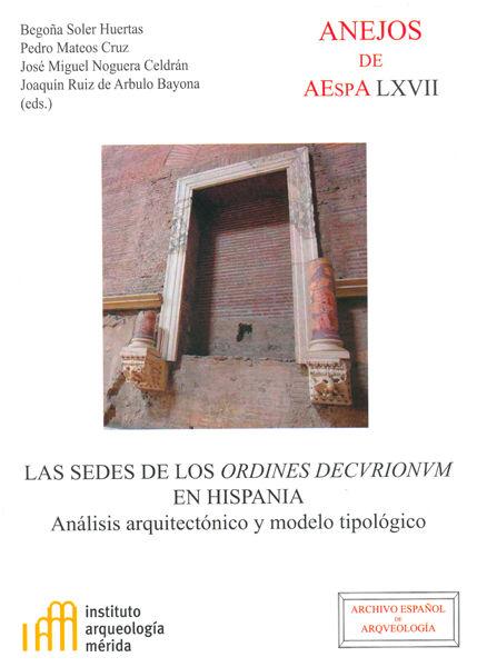 Sedes de los ordines decvrionvm en hispania analisis arquit
