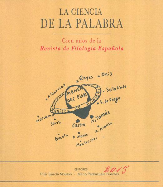 Ciencia de la palabra cien años de la revista filologia esp