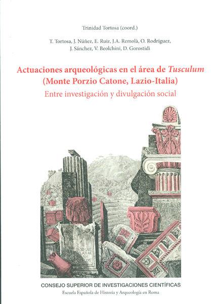 Actuaciones arqueologicas en el area de tusculum (monte por