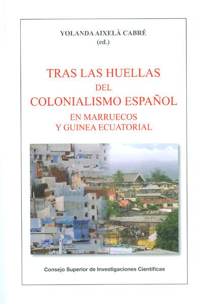 Tras las huellas del colonialismo español en marruecos guin