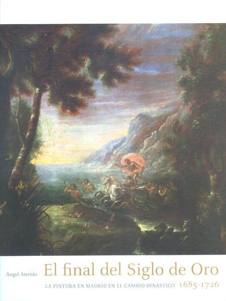Final del siglo de oro la pintura en madrid en el cambio