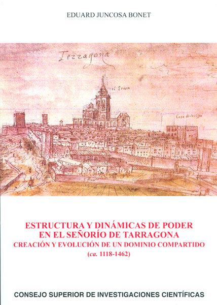 Estructura y dinamicas de poder en el señorio de tarragona:
