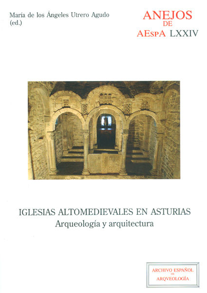 Iglesias altomedievales en asturias: arqueologia y arquitect