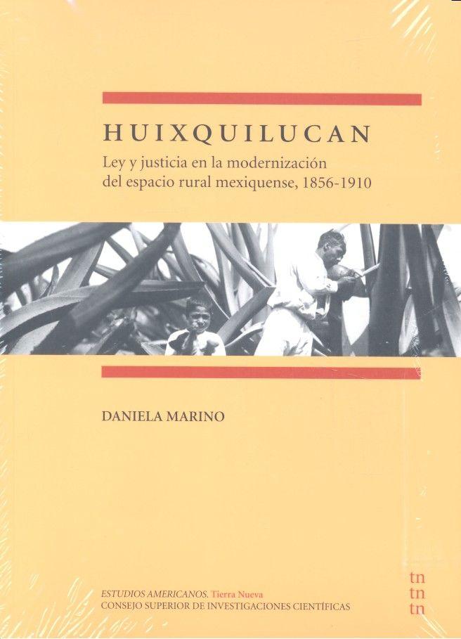Huixquilucan ley y justicia en la modernizacion del espaci