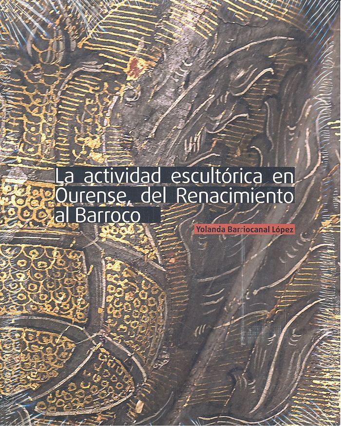 Actividad escultorica en ourense del renacimiento al ba
