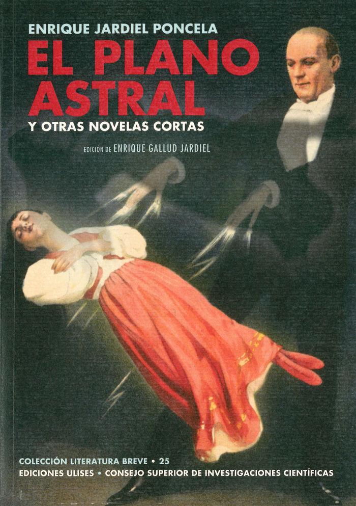 Plano astral y otras novelas cortas,el