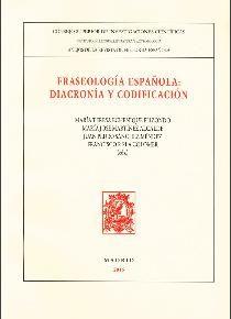 Fraseologia española: diacronia y codificacion