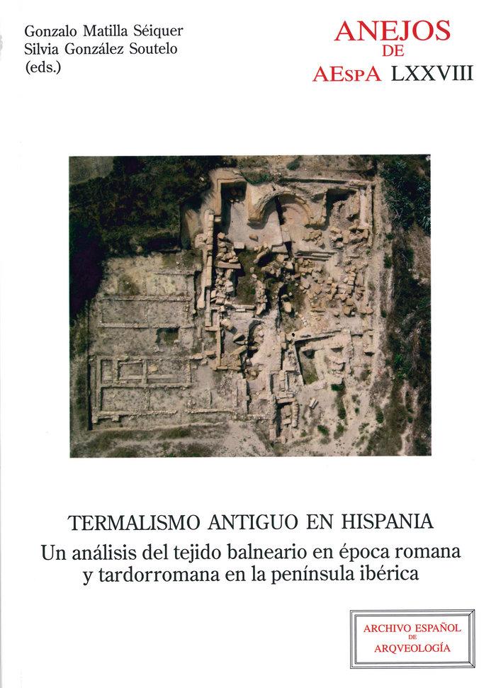 Termalismo antiguo en hispania: un analisis del tejido balne