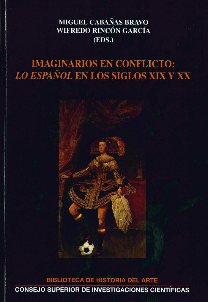 Imaginarios en conficto: lo español en los siglos xix y xx