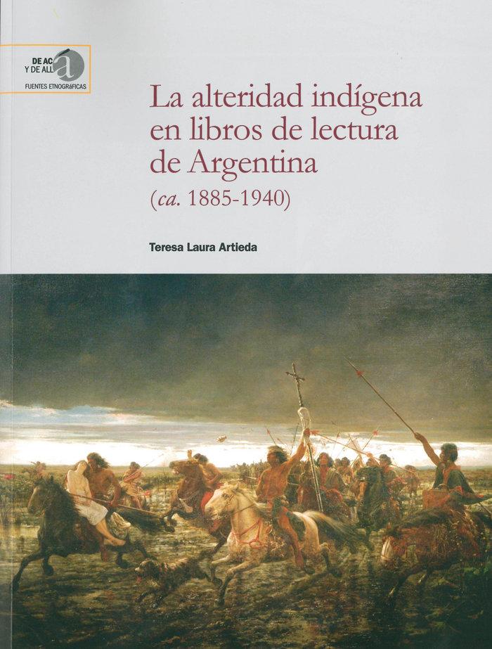 Alteridad indigena en libros de lectura de argentina (ca. 18