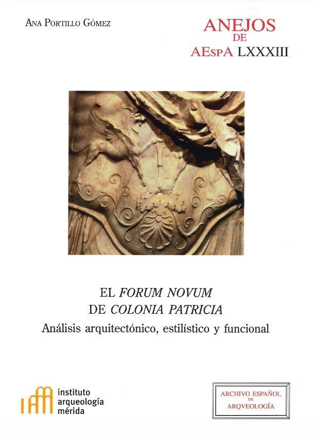 Forum novum de colonia patricia: analisis arquitectonico, es