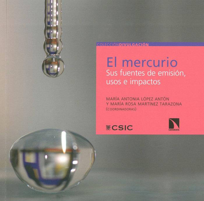 Mercurio: sus fuentes de emision, usos e impactos,el