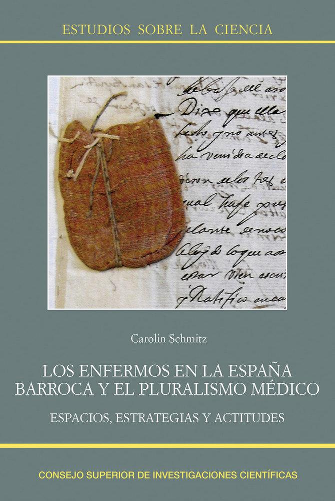 Enfermos en la españa barroca y el pluralismo medico: espaci