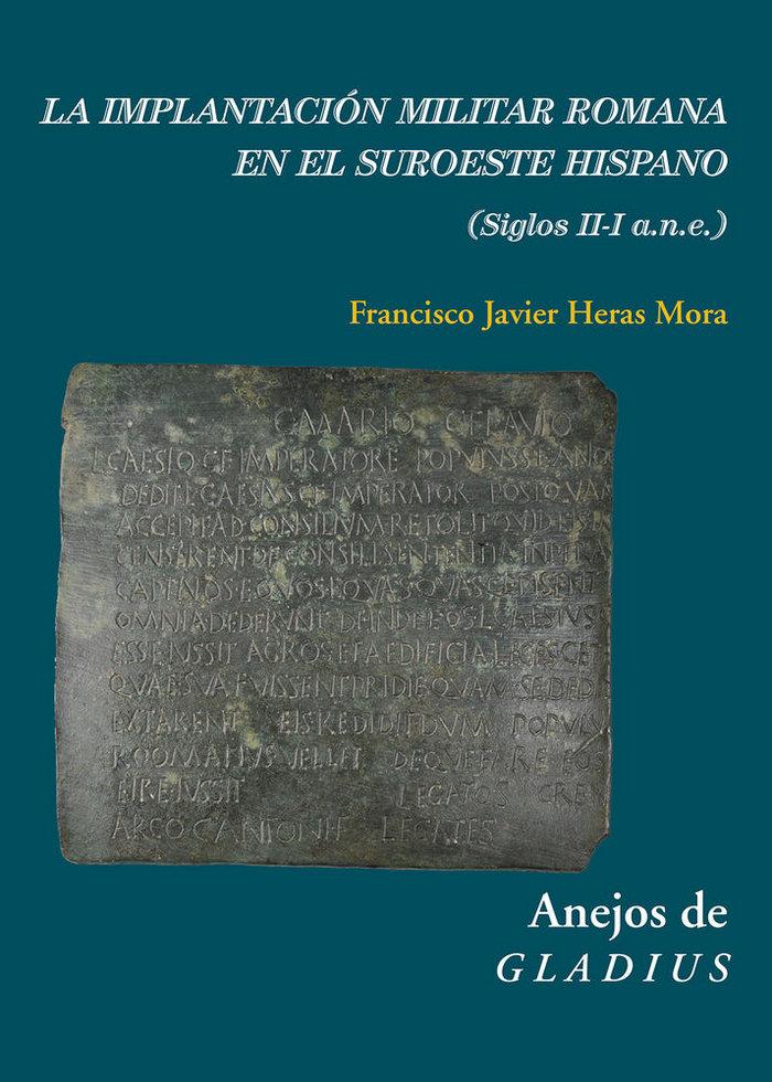 Implantacion militar romana en el suroeste hispano