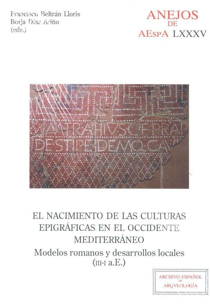Nacimiento de las culturas epigraficas en el occidente medit