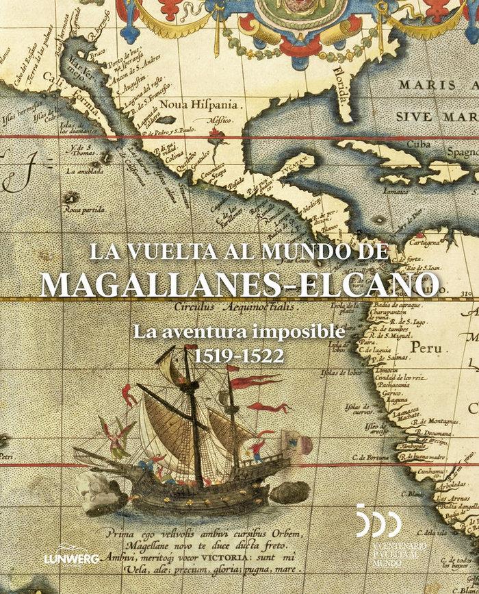 Vuelta al mundo de magallanes-elcano: la aventura imposible