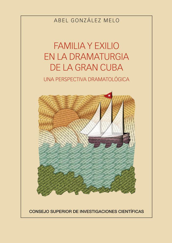 Familia y exilio en la dramaturgia de la gran cuba: una pers