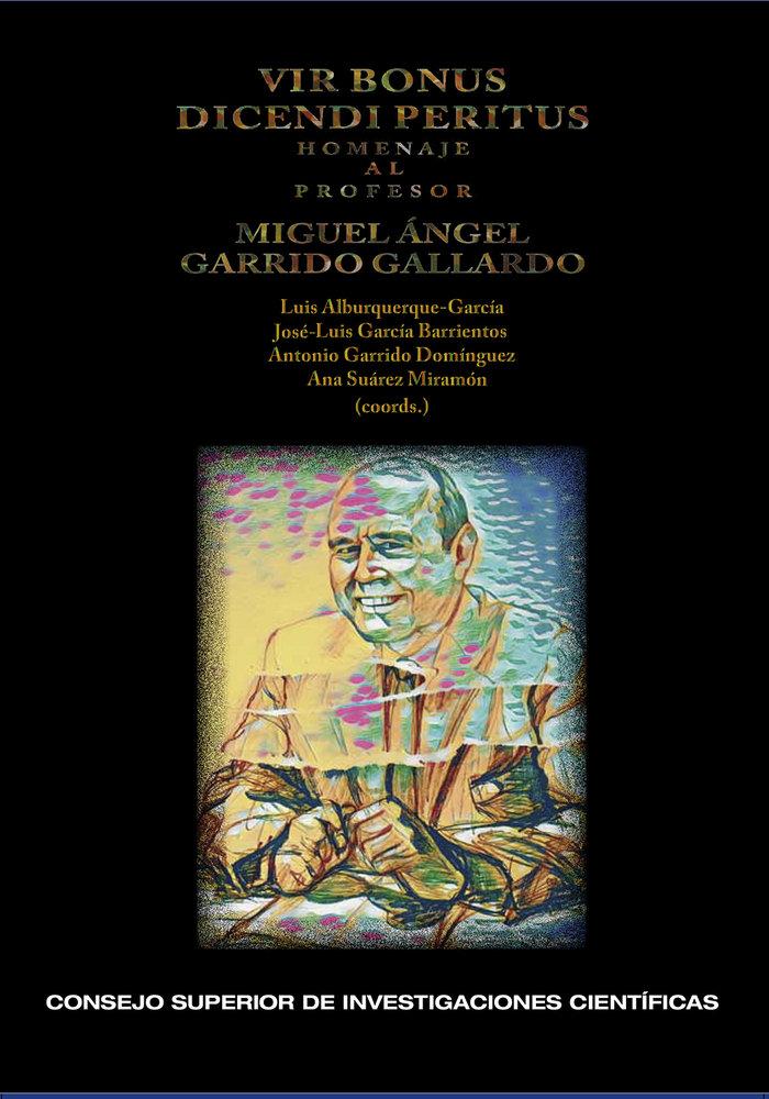 Vir bonus dicendi peritus homenaje al profesor miguel angel