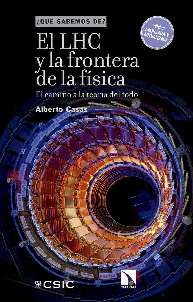 Lhc y la frontera de la fisica : el camino a la teoria del t