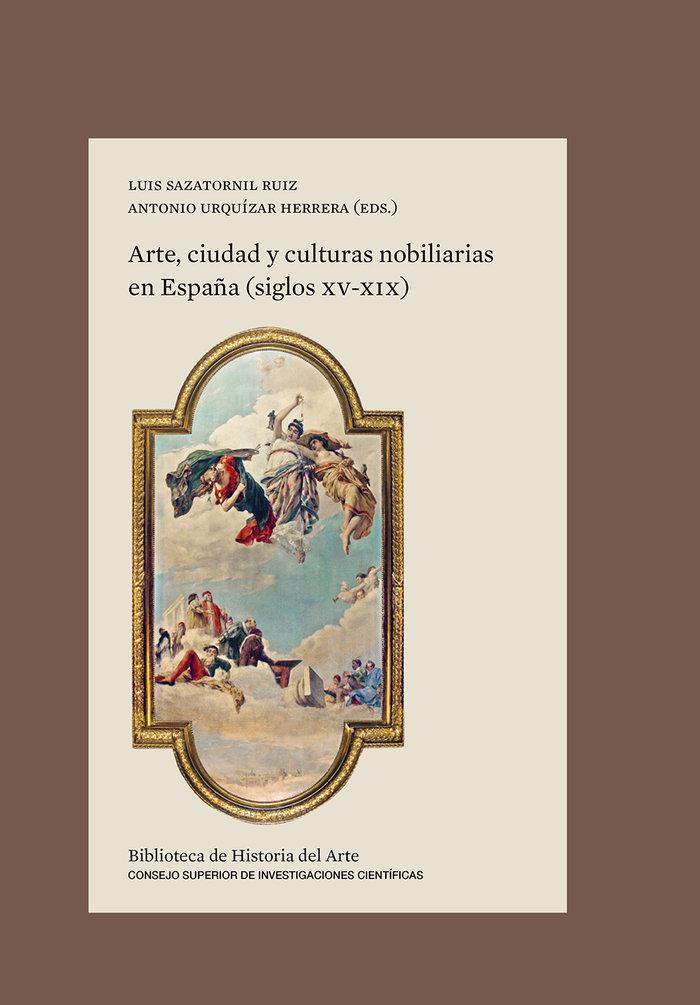 Arte ciudad y culturas nobiliarias en españa (siglos xv-xix