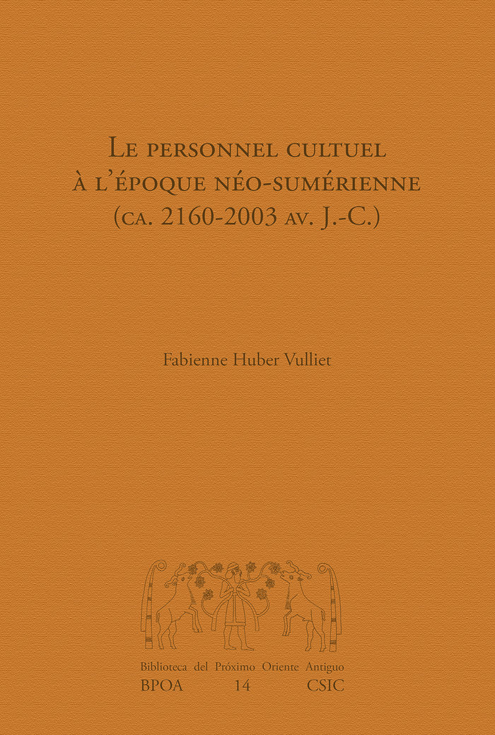 Personnel cultuel a lepoque neo sumerienne ca 2160 2003