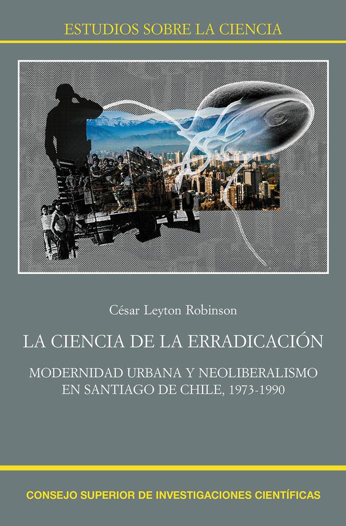 Ciencia erradicacion modernidad urbana neolibreralismo