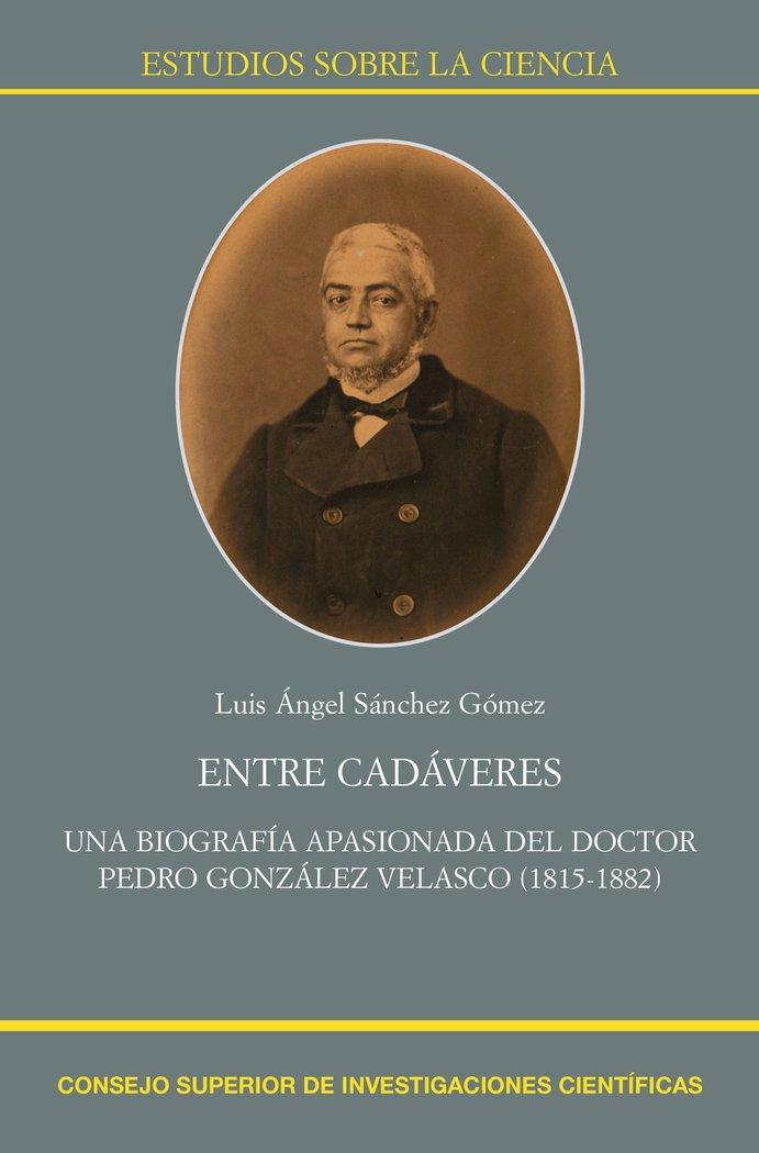 Entre cadaveres una biografia apasionada del doctor pedro